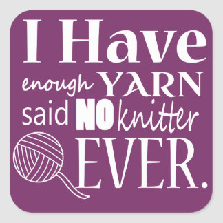 Knitting - Not Enough Yarn Crafts {Dark} Square Sticker