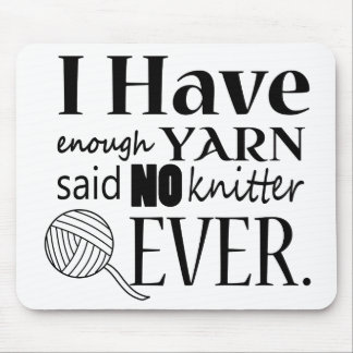 Knitting • Not Enough Yarn Crafts Mouse Pad