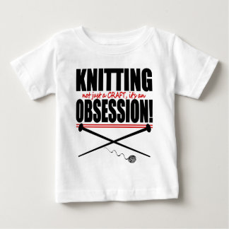 Knitting..Not Just A Craft...It's An Obsession LA Baby T-Shirt
