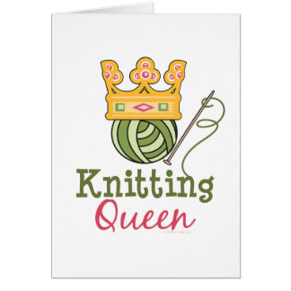 Knitting Queen Greeting Card
