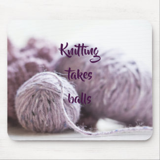 Knitting takes balls mouse pad