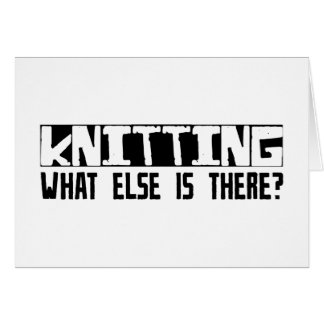 Knitting What Else Is There? Card