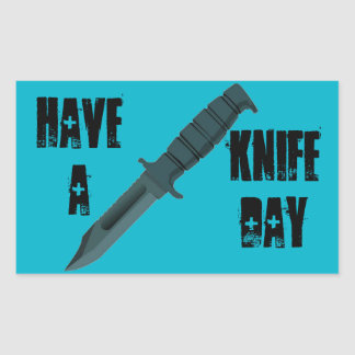 Knives Have a Knife Day Rectangular Sticker