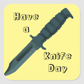 Knives Have a Knife Day Square Sticker