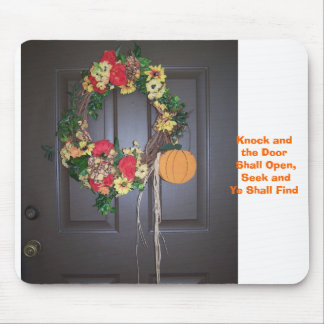 Knock and The Door Shall Open Mouse Pad