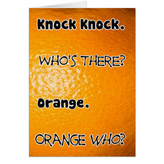 Knock Knock Who's There Orange Birthday Card