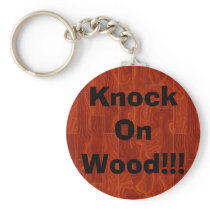 Knock On Wood!!! Keychain