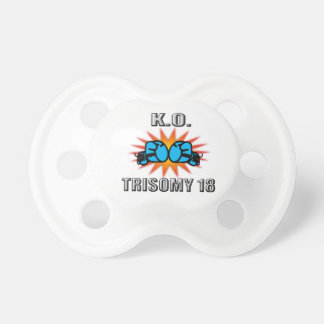 Knock Out Trisomy 18 Baby Pacifier