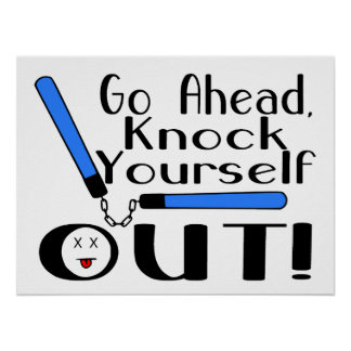 Knock Yourself Out Numchucks Print