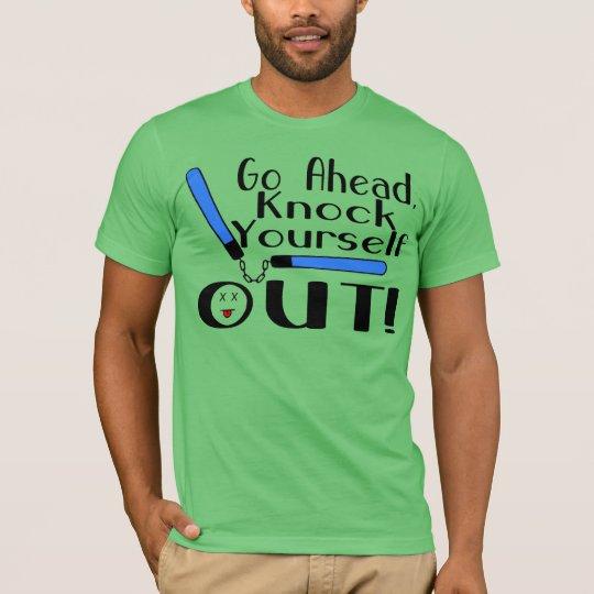 Knock Yourself Out Numchucks T-Shirt
