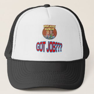 KnockOut Humor GOT JOB Apparel and Accessories Trucker Hat