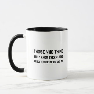 Know Everything Annoy Mug