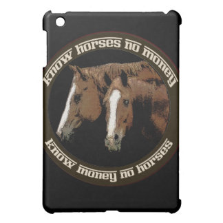 Know Horses No Money Cover For The iPad Mini