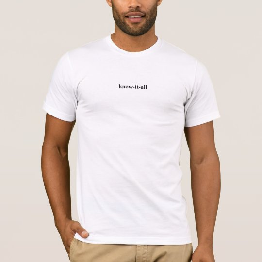 know-it-all T-Shirt