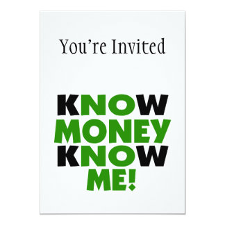 Know Money Know Me 5x7 Paper Invitation Card