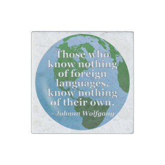 Know nothing of foreign languages Quote. Globe Stone Magnet