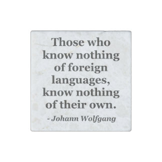 Know nothing of foreign languages Quote Stone Magnet