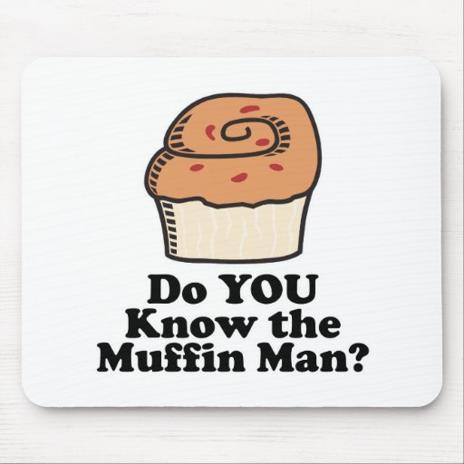 know the muffin man mouse pad
