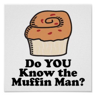 know the muffin man poster