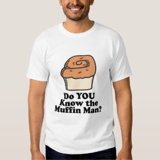 know the muffin man shirts