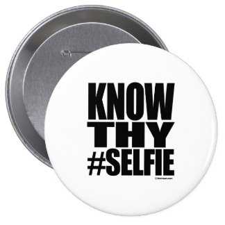KNOW THY SELFIE 4 INCH ROUND BUTTON