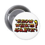 'know wha'm sayin'? button