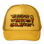'know wha'm sayin'? trucker hat