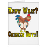 Know What?  Chicken Butt! Greeting Card