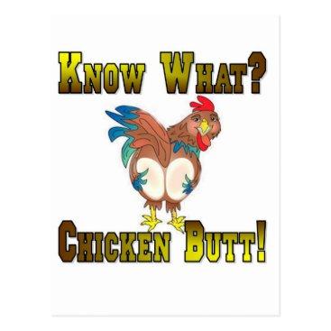 markthaler Know What?  Chicken Butt! Postcard