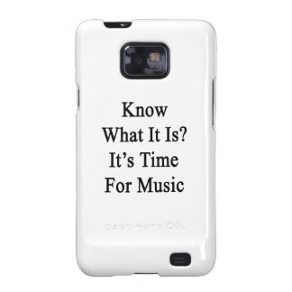 Know What It Is It's Time For Music Samsung Galaxy SII Covers