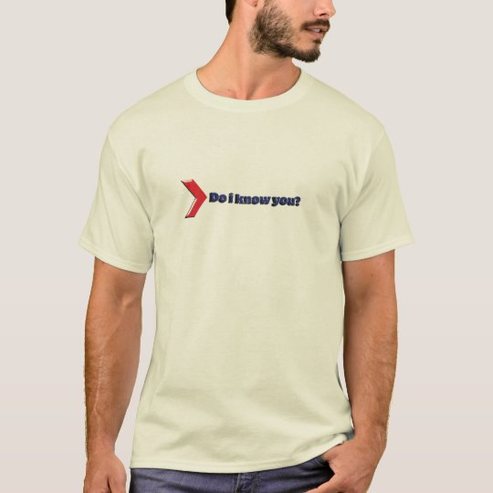 know you T-Shirt