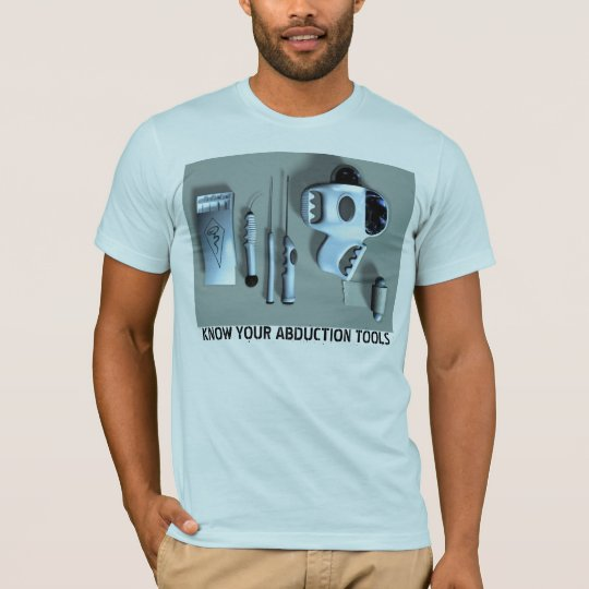 Know Your Abduction Tools T-Shirt