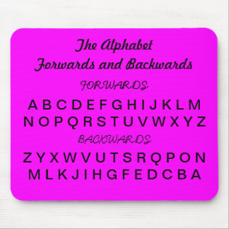Know your Alphabet Forwards and Backwards Mousepad