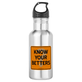 KNOW YOUR BETTERS? 18OZ WATER BOTTLE