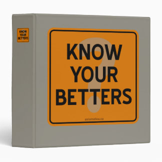 KNOW YOUR BETTERS? BINDER