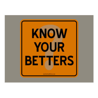 KNOW YOUR BETTERS? POSTCARD