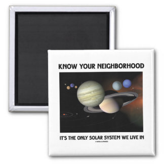 Know Your Neighborhood It's The Only Solar System Magnet