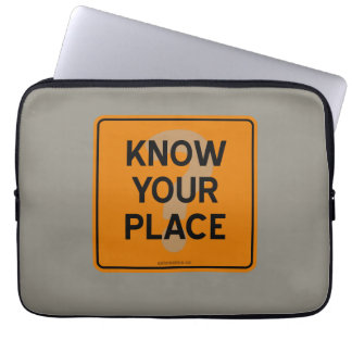 KNOW YOUR PLACE? LAPTOP SLEEVE