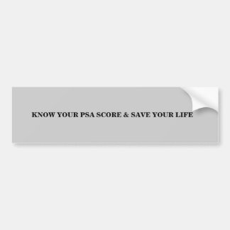 KNOW YOUR PSA SCORE & SAVE YOUR LIFE CAR BUMPER STICKER