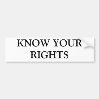 """KNOW YOUR RIGHTS"" bumper sticker"