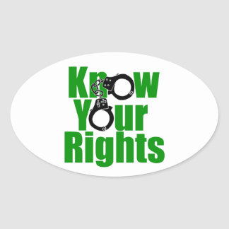 KNOW YOUR RIGHTS - police state/prison/drug war Oval Sticker