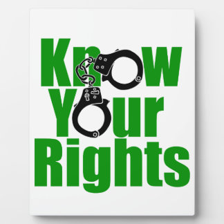 KNOW YOUR RIGHTS - police state/prison/drug war Display Plaques