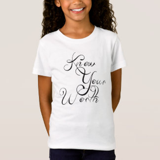 KNOW YOUR WORTH T-Shirt