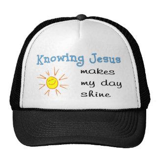 Knowing Jesus makes my day shine Trucker Hat