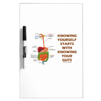 Knowing Yourself Starts With Knowing Your Guts Dry-Erase Board