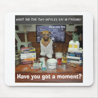 Knowledge Dog Dipole Moment Mouse Pad
