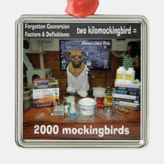 Knowledge Dog Forgotten Conversion kilomockingbird Metal Ornament
