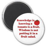 Knowledge is knowing a tomato is a fruit. 2 inch round magnet