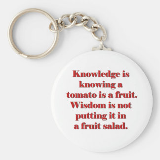 Knowledge is knowing a tomato is a fruit. keychain