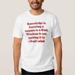 Knowledge is knowing a tomato is a fruit. t shirt